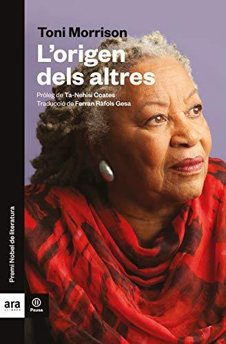 L'origen dels altres (Ara Pausa) (Catalan Edition) por Toni Morrison