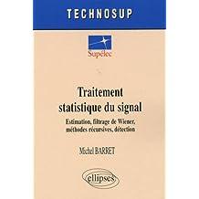 Traitement statistique du signal : Estimation, filtrage de Wiener, méthodes récursives, détection