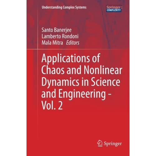 Applications of Chaos and Nonlinear Dynamics in Science and Engineering - Vol. 2 (Understanding Complex Systems) (Volume 2) (2014-08-09)