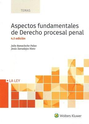 Aspectos fundamentales de Derecho procesal penal (4º ed. - 2018) (TEMAS) por Julio Banacloche Palao