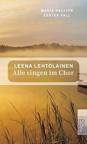 Alle-singen-im-Chor-Maria-Kallios-erster-Fall-Maria-Kallio-ermittelt-Band-1