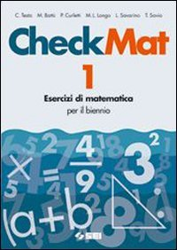 CheckMat. Esercizi di matematica. Per le Scuole superiori: 1