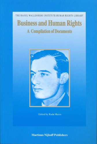 Business and Human Rights: A Compilation of Documents (The Raoul Wallenberg Institute Human Rights Library)