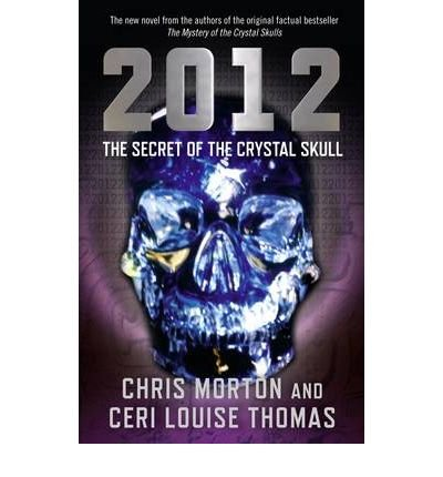 (2012: The Secret of the Crystal Skull) By Morton, Chris (Author) Paperback on 01-Dec-2009