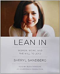 Lean In: Women, Work, and the Will to Lead by Sheryl Sandberg (2013-03-11)