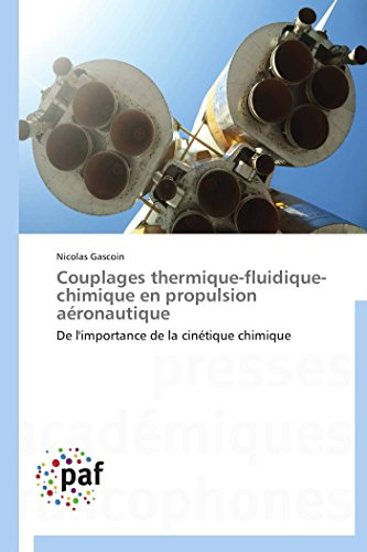 Couplages thermique-fluidique-chimique en propulsion aéronautique