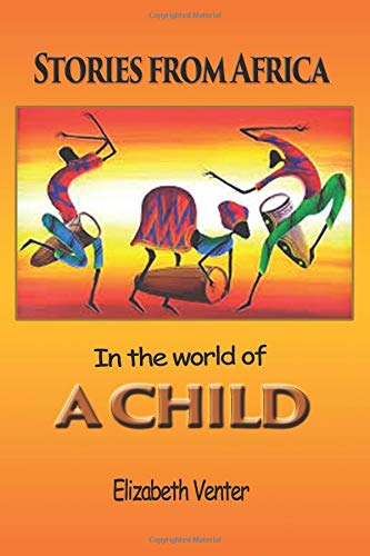 Stories From Africa: From the world of a child
