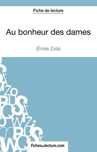 Au bonheur des dames d'Émile Zola (Fiche de lecture): Analyse Complète De L'oeuvre