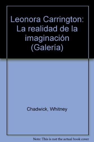 Leonora Carrington: La realidad de la imaginacin (Galera)