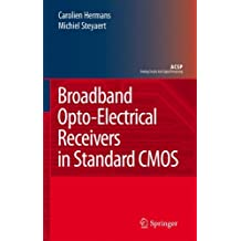 Broadband Opto-Electrical Receivers in Standard CMOS (Analog Circuits and Signal Processing)