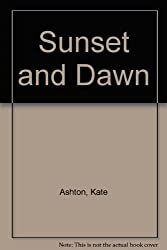 Sunset and Dawn
