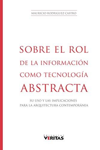 Sobre el Rol de la Información como Tecnología Abstracta por Mauricio Castro