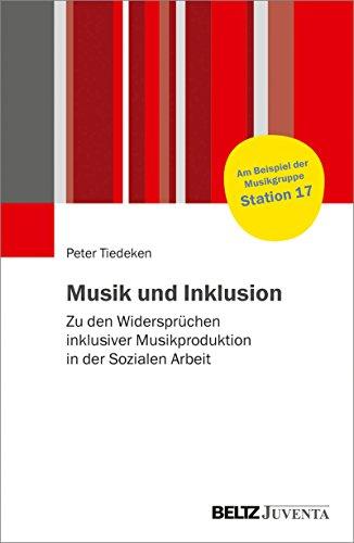 musik-und-inklusion-zu-den-widersprchen-inklusiver-musikproduktion-in-der-sozialen-arbeit