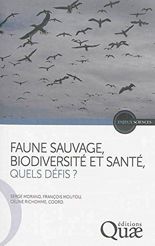 Faune sauvage biodiversité et santé, quels défis ? par Collectif