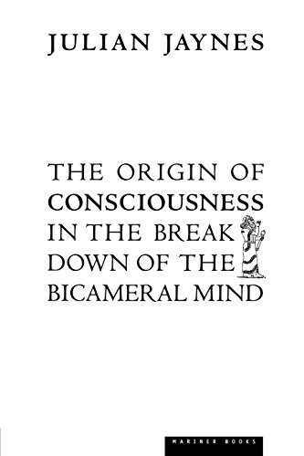 The Origin of Consciousness in the Breakdown of the Bicameral Mind por Julian Jaynes
