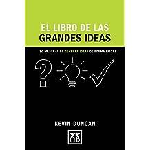 El libro de las grandes ideas/ The Book of Great Ideas: 50 Maneras De Generar Ideas De Forma Eficaz/ 50 Ways to Generate Ideas Effectively