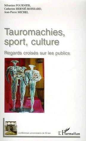 Tauromachies, sport, culture : Regards croisés sur les publics