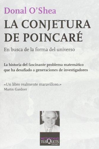 La conjetura de Poincaré: En busca de la forma del universo (Metatemas) por Donal O Shea