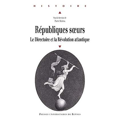 Républiques soeurs: Le Directoire et la Révolution atlantique (Histoire)