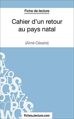 Cahier d'un retour au pays natal d'Aimé Césaire (Fiche de lecture): Analyse complète de l'oeuvre