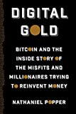 Digital Gold Bitcoin and the Inside Story of the Misfits and Millionaires