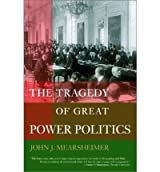 (The Tragedy of Great Power Politics) By Mearsheimer, John J. (Author) Paperback on (01 , 2003)