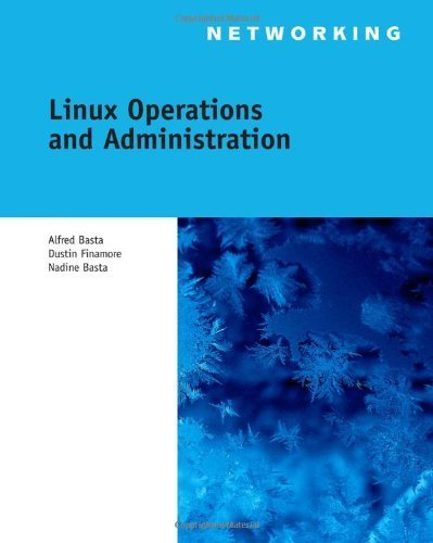 Linux Operations and Administration by Alfred Basta (2012-08-14)