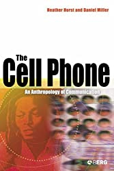 The Cell Phone: An Anthropology of Communication by Heather A. Horst (2006-08-01)