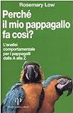 Perché il mio pappagallo fa così? L'analisi comportamentale per i...