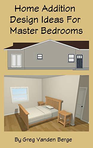 Home Addition Design Ideas For Master Bedrooms Ebook Greg Vanden