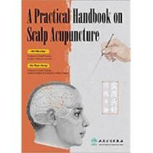 A Practical Handbook on Scalp Acupuncture: Acupunture Cranienne