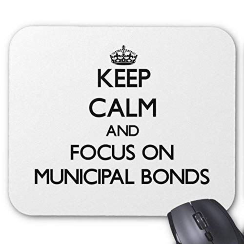 Keep Calm and Focus On Municipal Bonds Mouse Pad 18×22 cm -