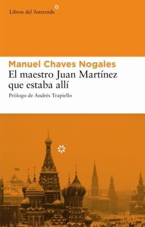 El maestro Juan Martínez que estaba allí por Manuel Chaves Nogales