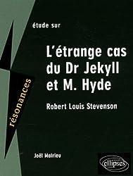 Etude sur L'étrange cas du Dr Jekyll et de Mr Hyde, Robert Louis Stevenson