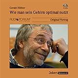 Gerald Hüther: Wie man sein Gehirn optimal nutzt - 2 CDs – JOK2117C