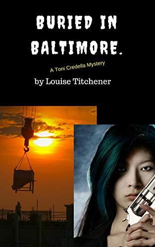 Buried in Baltimore: A Toni Credella Mystery (Toni Credella Mysteries Book 2) (English Edition)
