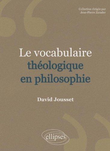 Le Vocabulaire Theologique en Philosophie