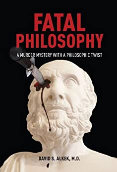 Fatal Philosophy - A Murder Mystery by [Alkek, David S.]