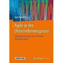 Agile in der Unternehmenspraxis: Fallstricke erkennen und vermeiden, Potenziale heben