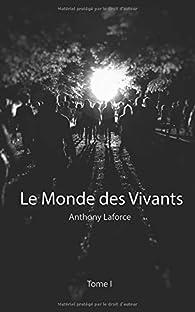Le Monde des Vivants, tome 1 par Anthony Laforce