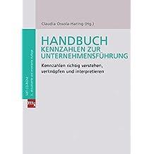Handbuch Kennzahlen zur Unternehmensführung: Kennzahlen richtig verstehen, verknüpfen und interpretieren (Checklisten und Handbücher)