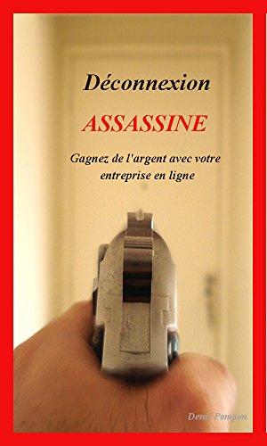 Déconnexion Assassine par Pompon Denis
