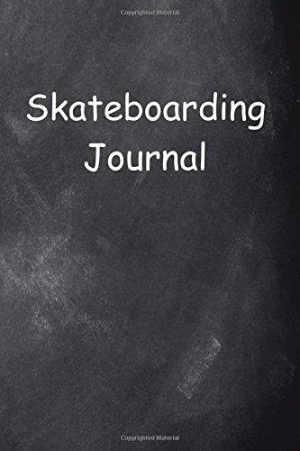 Skateboarding Journal Chalkboard Design: (Notebook, Diary, Blank Book) (Sports Journals Notebooks Diaries) por Distinctive Journals
