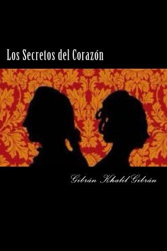 Los Secretos del Corazon por Gibran Khalil Gibran