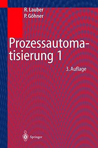Prozessautomatisierung 1: Automatisierungssysteme und -strukturen, Computer- und Bussysteme für die Anlagen- und Produktautomatisierung, ... Zuverlässigkeits- und Sicherheitstechnik