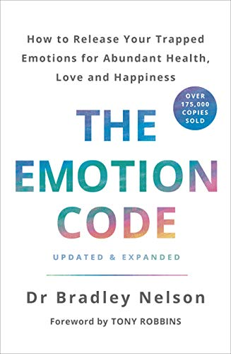 The Emotion Code: How to Release Your Trapped Emotions for Abundant Health, Love and Happiness (English Edition) (Meridian Line)
