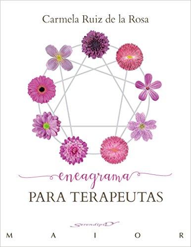 Eneagrama para terapeutas (Serendipity Maior) por Carmela Ruiz de la Rosa