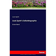 Louis Spohr's Selbstbiographie: Erster Band