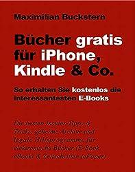 Bücher gratis für iPhone, Kindle & Co.: So erhalten Sie kostenlos die interessantesten E-Books (German Edition)