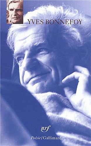 Yves Bonnefoy, coffret 3 volumes : Les Planches courbes - Ce qui fut sans lumière - Poèmes
